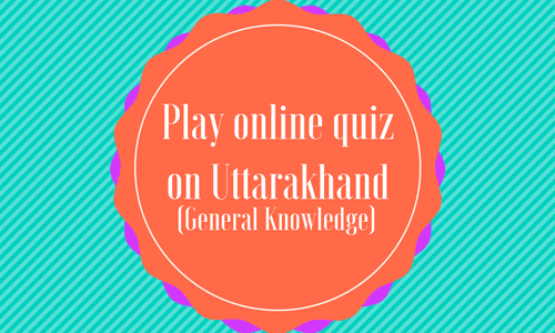 general knowledge about uttrakhand Top 50 gk question about state uttarakhand uttarakhand gk history questions for pcs competitive exams objective type uttarakhand latest general knowledge.