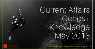 Important Current Affairs General Knowledge May 2018