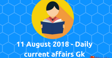 11 August 2018- current affairs general knowledge