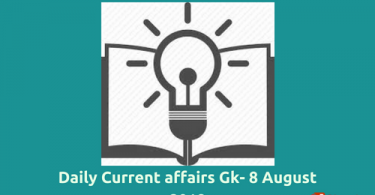 Daily current affairs general knowledge 8 August 2018