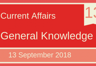 13 September 2018- Daily Current affairs Gk