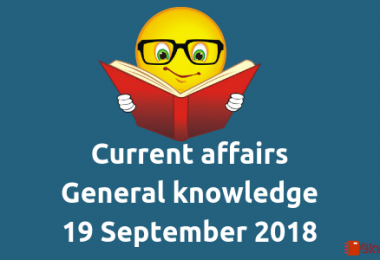 Daily current affairs- General knowledge 19 September 2018
