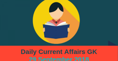 Daily current affairs Gk- 29 September 2018