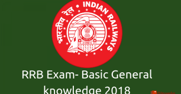 RRB Exam- General knowledge question and answers 2018