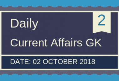 2 October 2018- Daily current affairs General knowledge