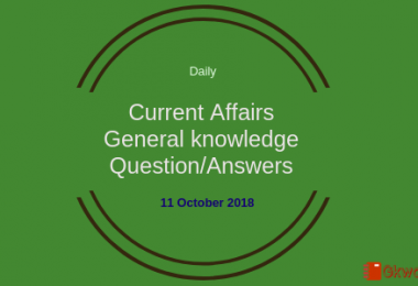 Daily current affairs- General knowledge 11 October 2018