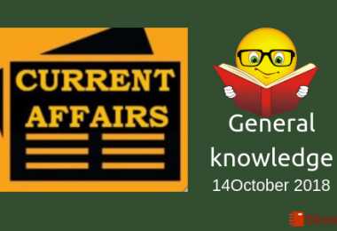Daily current affairs- General knowledge 14 October 2018