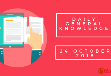 Daily current affairs- General knowledge 24 October 2018