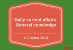 Daily current affairs- General knowledge 8 October 2018