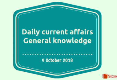 Daily current affairs- General knowledge 9 October 2018