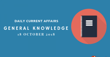 Daily current affairs Gk- 18 October 2018