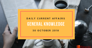 Daily current affairs Gk- 30 October 2018