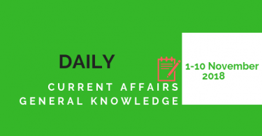 Daily Current affairs Gk| 1-10 November 2018