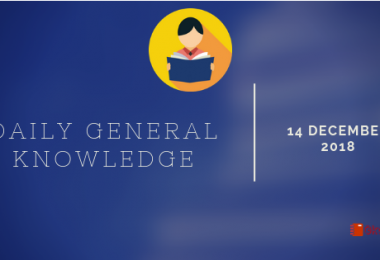 Daily Current affairs- General knowledge 14 December 2018