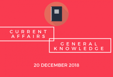 Daily Current affairs Gk- 20 December 2018