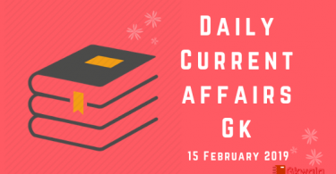 15 February 2019- General knowledge and current affairs Gk