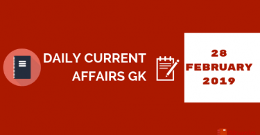28 February 2019- Current Affairs General Knowledge (Gk)