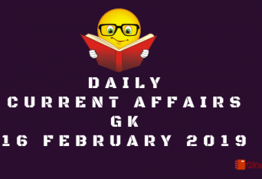Daily Current affairs Gk| 16 February 2019
