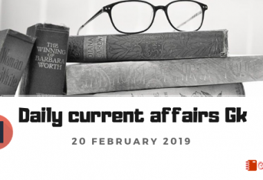Daily current affairs Gk| 20 February 2019