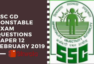 SSC GD Constable Exam: Questions Paper 12 February 2019