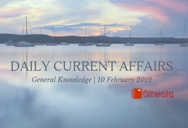 Current Affairs General Knowledge 10 February 2019