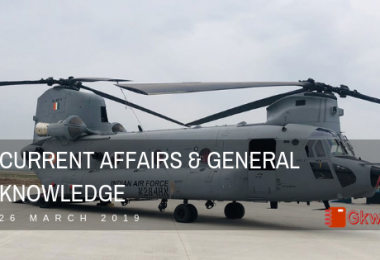 Current Affairs & General Knowledge 26 March 2019