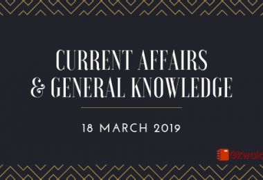 Current Affairs & General Knowledge 18 March 2019