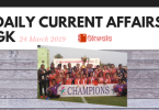 Daily Current Affairs GK Questions 24 March 2019