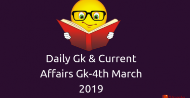 Daily Gk & Current Affairs Gk-4th March 2019