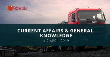 Current Affairs & General Knowledge 1-2 April 2019