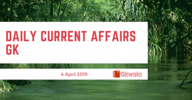Daily Current Affairs GK Questions 4 April 2019