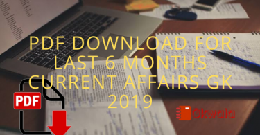 PDF Download for last 6 Months Current affairs Gk 2019